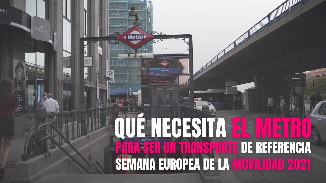 Qué necesita el Metro para ser un transporte de referencia en Madrid – Semana de la Movilidad 2021